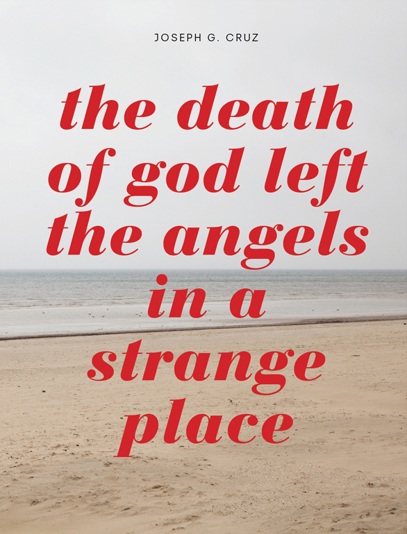 Joseph G. Cruz, the death of god left the angels in a strange place